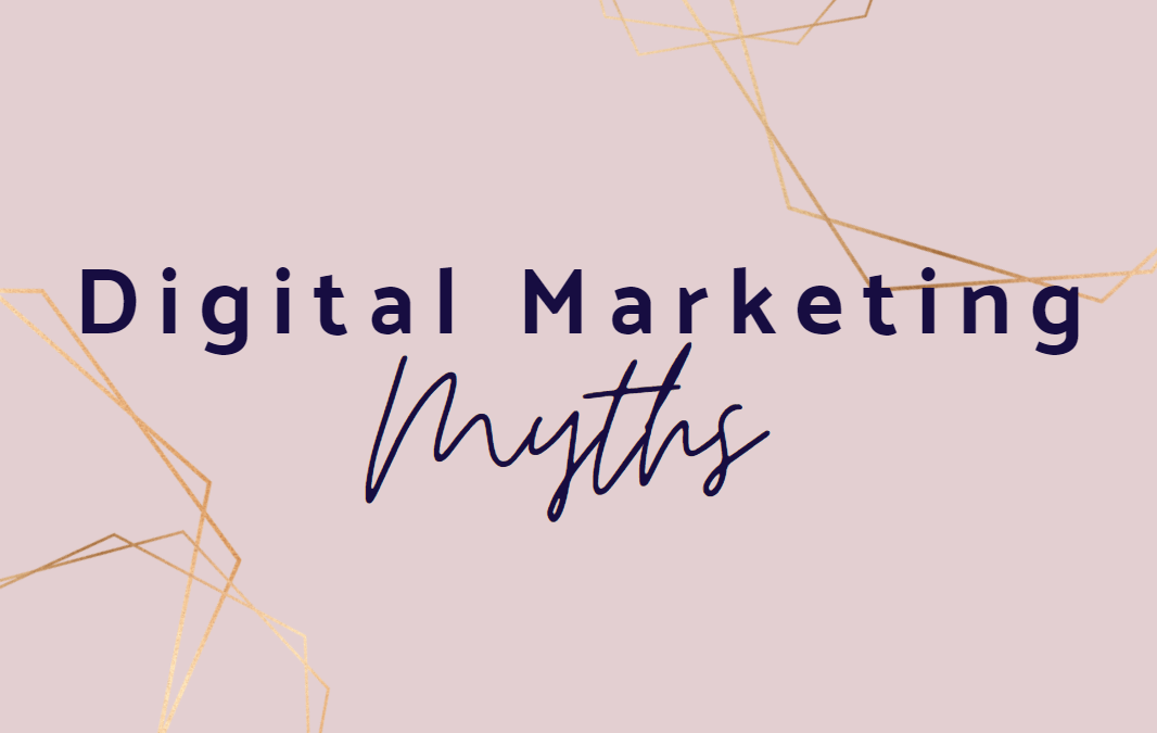 Digital Marketing myths that you need to ignore!